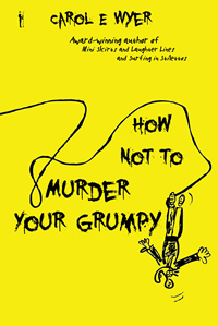 How Not to Murder Your GruHow Not to Murder Your Grumpy