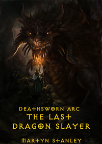 Deathsworn Arc - The Last Dragon Slayer