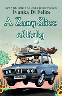 A Zany Slice of Italy