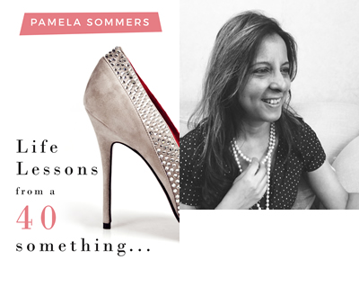 Life Lessons From a 40 Something pamela sommers